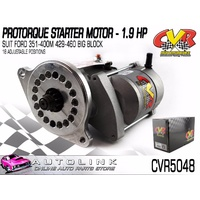 CVR PROTORQUE STARTER MOTOR 1.9HP FOR FORD 351M - 400 BIG BLOCK V8 (USA)